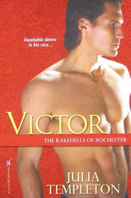 Victor: The Rakehells of Rochester - Templeton, Julia