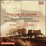Victor Ullmann: Piano Concerto; Piano Sonata No. 7; Variations, Op. 3A