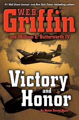 Victory and Honor - Griffin, W E B, and Butterworth, William E, IV