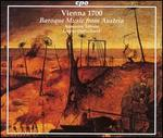 Vienna 1700: Baroque Music from Austria
