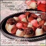 Vienna Bon-Bons: Famous Vienna Waltzes