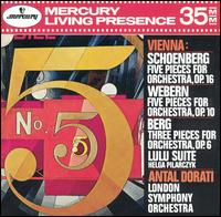 Vienna: Music by Schoenberg, Webern and Berg - Helga Pilarczyk (soprano); London Symphony Orchestra; Antal Doráti (conductor)