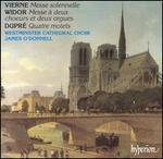 Vierne: Messe solennelle; Widor: Messe à deux choeurs et deux orgues; Dupré: Quatre motets
