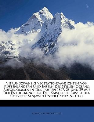 Vierundzwanzig Vegetations-Ansichten Von Kustenlandern Und Inseln Des Stillen Oceans - Kittlitz, Friedrich Heinrich