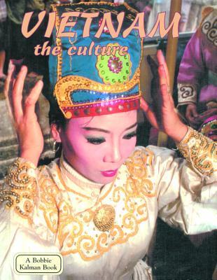Vietnam the Culture - Kalman, Bobbie