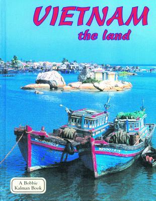 Vietnam the Land - Kalman, Bobbie