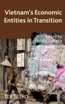 Vietnam's Economic Entities in Transition - Sakata, Shozo