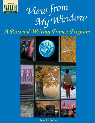 View from My Window: A Personal Writing Frames Program - Pottle, Jean L