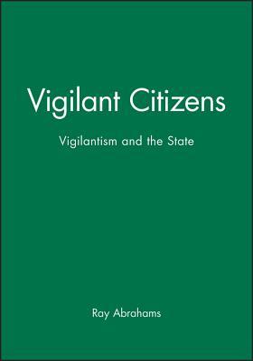 Vigilant Citizens - Abrahams, Ray