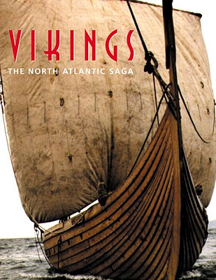 Vikings: The North Atlantic Saga - Fitzhugh, William F (Editor)