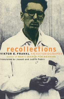 Viktor Frankl Recollections: An Autobiography - Frankl, Viktor E