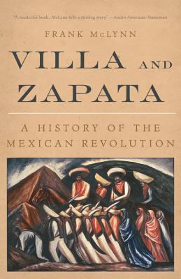 Villa and Zapata: A History of the Mexican Revolution - McLynn, Frank