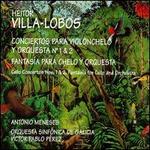 Villa-Lobos: Cello Concertos Nos. 1 & 2; Fantasia for Cello and Orchestra
