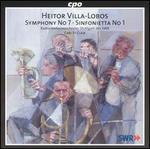 Villa-Lobos: Symphony No. 7; Sinfonietta No. 1