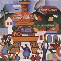 Villa-Lobos: The Complete Choros and Bachianas Brasileiras - Alceu Reis (cello); Alexandre Silv�rio (bassoon); Anders Miolin (guitar); Antonio Meneses (cello); Arcadio Minczuk (oboe);...
