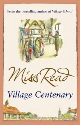 Village Centenary - Miss Read