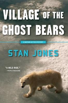Village of the Ghost Bears - Jones, Stan