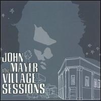 Village Sessions - John Mayer