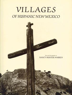 Villages of Hispanic New Mexico - Warren, Nancy Hunter