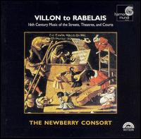 Villon to Rabelais, 16th Century Music of the Streets, Theatres, and Courts - Newberry Consort