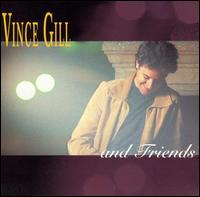 Vince Gill & Friends - Vince Gill