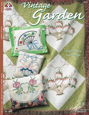 Vintage Garden Quilts: Embroidery and Quilts - Koenig, Nori, and McNeill, Suzanne