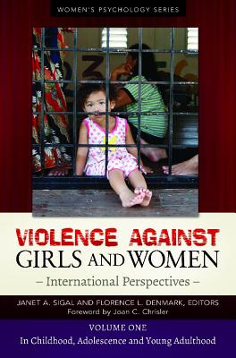 Violence Against Girls and Women [2 Volumes]: International Perspectives - Sigal, Janet A, and Denmark, Florence L, Professor