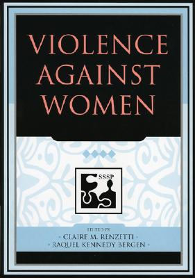 Violence Against Women - Renzetti, Claire M, Dr. (Editor)