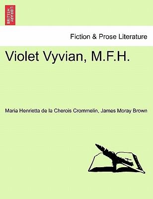 Violet Vyvian, M.F.H. - Crommelin, Maria Henrietta De La Cherois, and Brown, James Moray