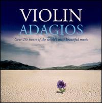Violin Adagios - Academy of St. Martin-in-the-Fields Chamber Ensemble; Akiko Suwanai (violin); Alan Loveday (violin); Alexander Kerr (violin);...