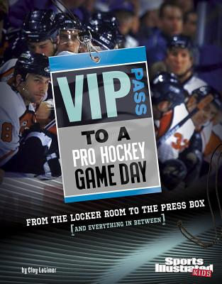 VIP Pass to a Pro Hockey Game Day: From the Locker Room to the Press Box (and Everything in Between) -