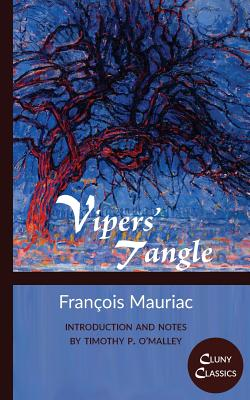 Vipers' Tangle - Mauriac, Francois, and O'Malley, Timothy P (Introduction by), and Mirarchi, Stephen (Preface by)