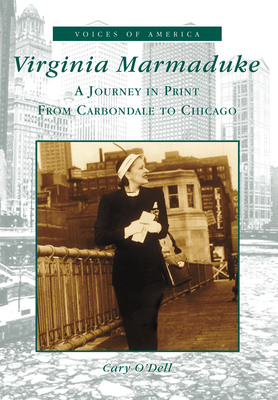 Virginia Marmaduke: A Journey in Print from Carbondale to Chicago - O'Dell, Cary