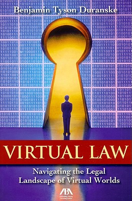 Virtual Law: Navigating the Legal Landscape of Virtual Worlds - Duranske, Benjamin Tyson