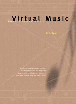Virtual Music: Computer Synthesis of Musical Style - Cope, David
