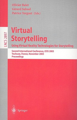 Virtual Storytelling: Using Virtual Reality Technologies for Storytelling - Balet, Olivier (Editor)