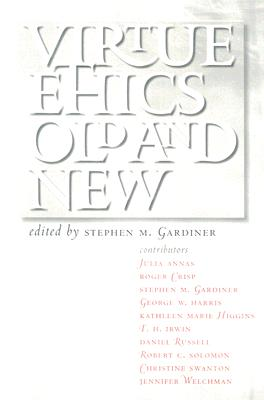 Virtue Ethics, Old and New - Gardiner, Stephen M, Professor (Editor)