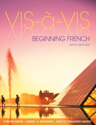 Vis-a-vis: Beginning French - Amon, Evelyne, and Muyskens, Judith A., and Hadley, Alice C. Omaggio