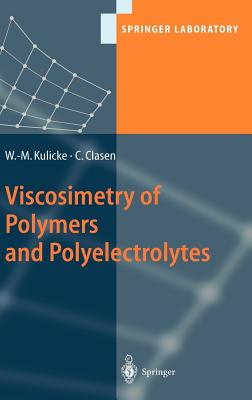 Viscosimetry of Polymers and Polyelectrolytes - Kulicke, Werner-Michael, and Clasen, Christian