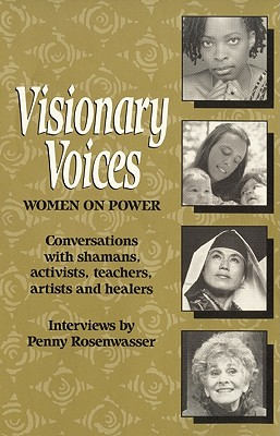 Visionary Voices: Women on Power - Rosenwasser, Penny (Editor)