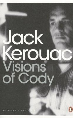 Visions of Cody - Kerouac, Jack