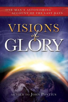 Visions of Glory: One Man's Astonishing Account of the Last Days - Hunter, Calvin (Read by)
