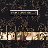 Visions of Love - Robin & Linda Williams