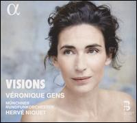 Visions - Véronique Gens (soprano); Munich Radio Orchestra; Hervé Niquet (conductor)
