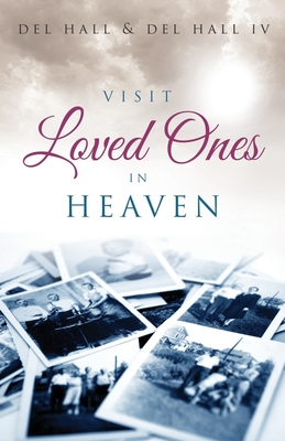 Visit Loved Ones in Heaven - Hall, Del