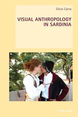 Visual Anthropology in Sardinia - Carta, Silvio
