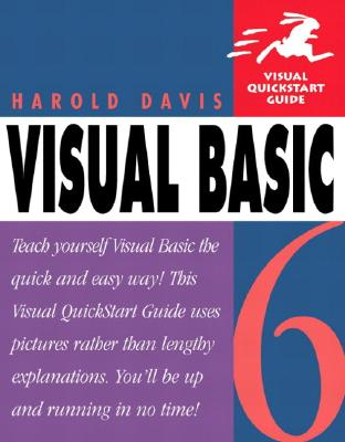 Visual Basic 6: Visual QuickStart Guide - Davis, Harold