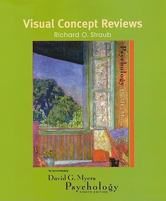 Visual Concept Reviews: Psychology - Straub, Richard O, Professor, and Myers, David G, Professor, PhD