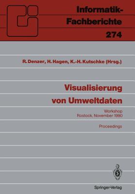 Visualisierung Von Umweltdaten: Rostock, 20. November 1990 Proceedings - Denzer, Ralf (Editor), and Hagen, Hans (Editor), and Kutschke, Karl-Heinz (Editor)