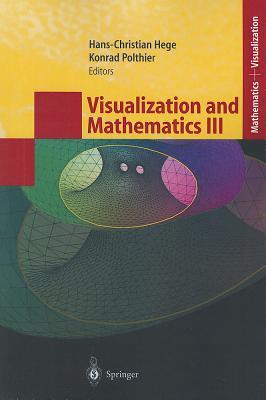 Visualization and Mathematics III - Hege, Hans-Christian (Editor), and Polthier, Konrad (Editor)